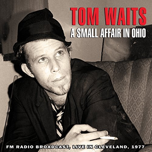 Tom Waits Small Affair In Ohio
