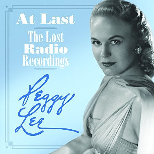 Peggy Lee At Last The Lost Radio Record
