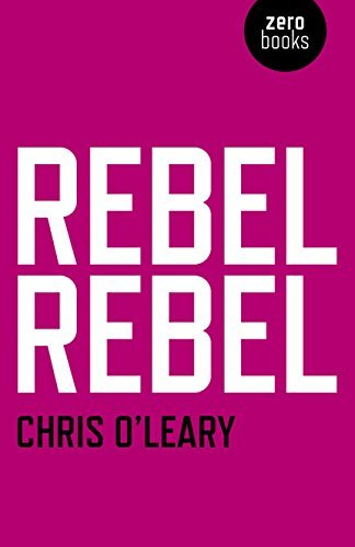 Chris O'leary Rebel Rebel All The Songs Of David Bowie From '64 To '76