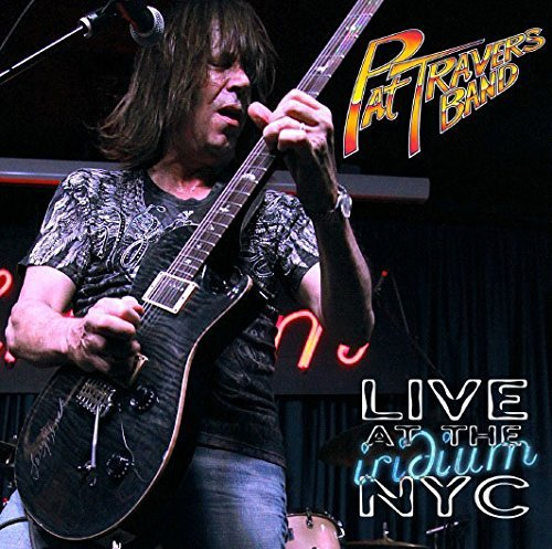 Pat Travers Live At The Iridium Nyc