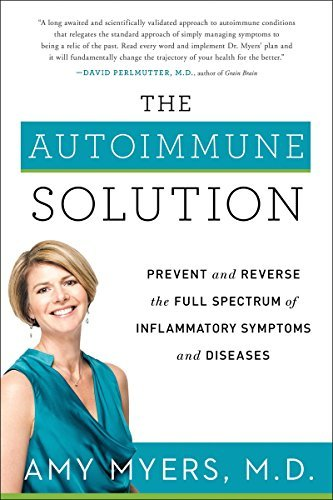 Amy Myers The Autoimmune Solution Prevent And Reverse The Full Spectrum Of Inflamma