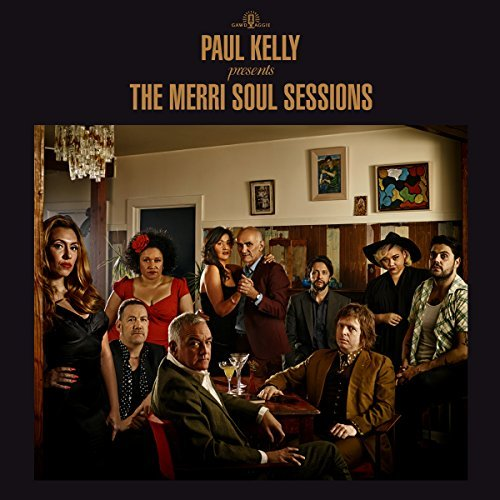 Paul Kelly Paul Kelly Presents The Merri