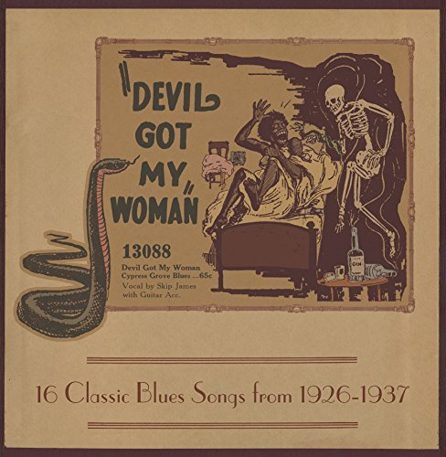 Devil Got My Woman 16 Classic Blues Songs From 1926 1937 Devil Got My Woman 16 Classic Blues Songs From 1926 1937 Lp