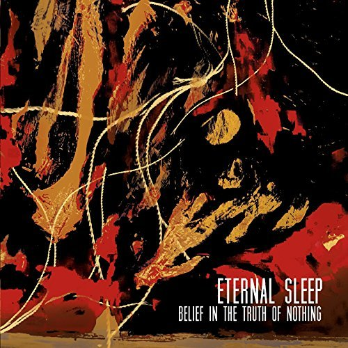 Eternal Sleep Belief In The Truth Of Nothing