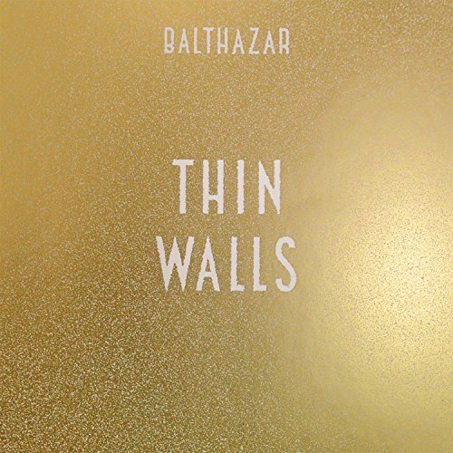 Balthazar Thin Walls