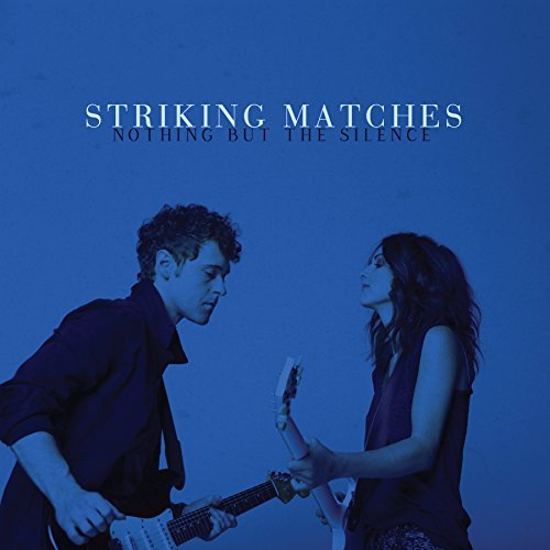 Striking Matches Nothing But The Silence
