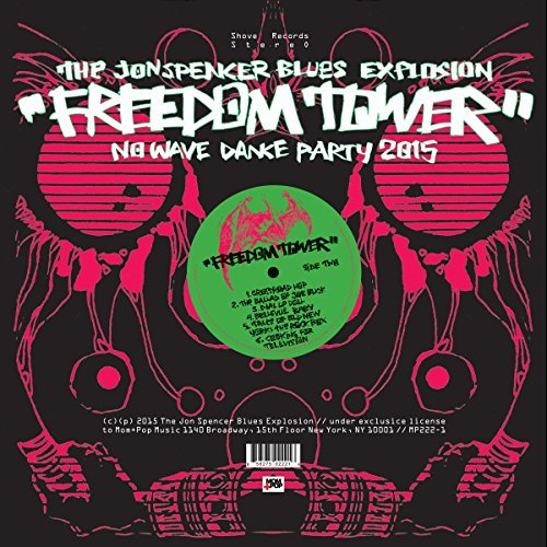 The Jon Spencer Blues Explosion Freedom Tower No Wave Dance Party 2015 (green Vinyl)