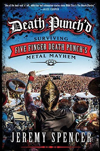 Jeremy Spencer Death Punch'd Surviving Five Finger Death Punch's Metal Mayhem