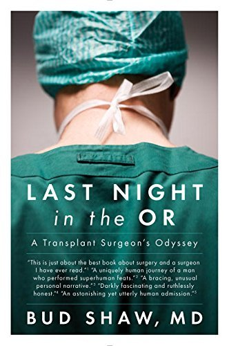 Bud Shaw Last Night In The Or A Transplant Surgeon's Odyssey