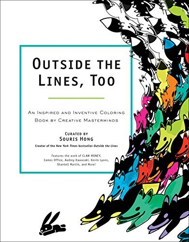Souris Hong Outside The Lines Too An Inspired And Inventive Coloring Book By Creati