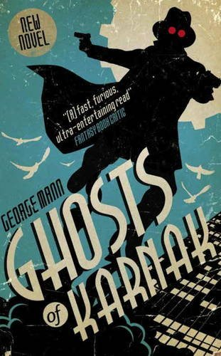 George Mann Ghosts Of Karnak A Ghost Novel