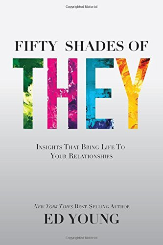 Ed Young Fifty Shades Of They Insights That Bring Life To Your Relationships