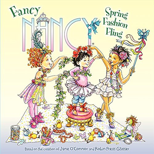 Jane O'connor Fancy Nancy Spring Fashion Fling 0010 Edition;