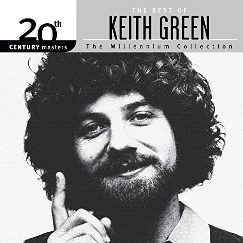 Keith Green 20th Century Masters The Mill
