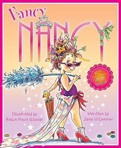 Jane O'connor Fancy Nancy 10th Anniversary Edition 0010 Edition;