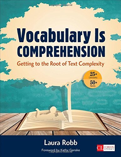 Laura J. Robb Vocabulary Is Comprehension Getting To The Root Of Text Complexity