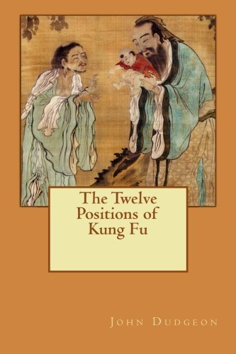 John Dudgeon The Twelve Positions Of Kung Fu