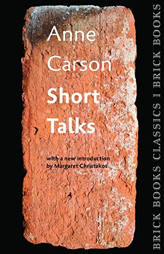 Anne Carson Short Talks Brick Books Classics 1