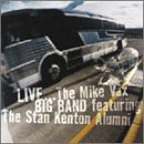 Stan Alumni Kenton Live The Band Has Landed Feat. Mike Vax