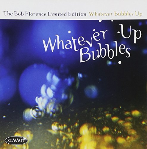 Bob Florence Whatever Bubbles Up