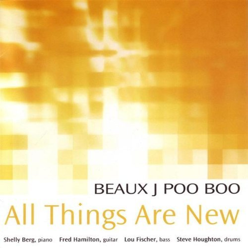 Beaux J Poo Boo All Things Are New