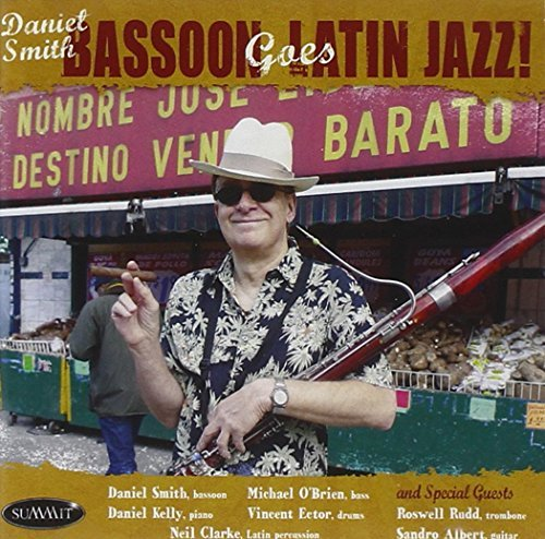Daniel Smith Bassoon Goes Latin Jazz