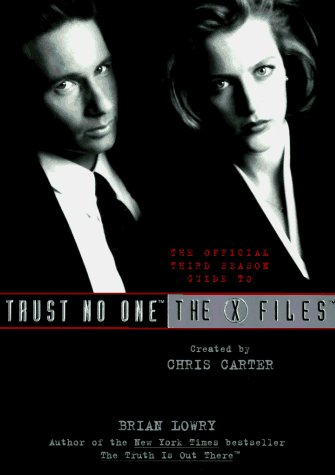 Brian Lowry Trust No One Official Third Season Guide To The X Files
