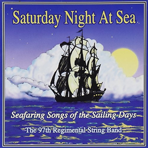 97th Regimental String Band Saturday Night At Sea
