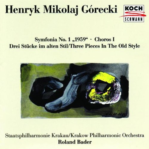 H. Gorecki Sym 1 Choros I Three Pieces Bader Krakow Po