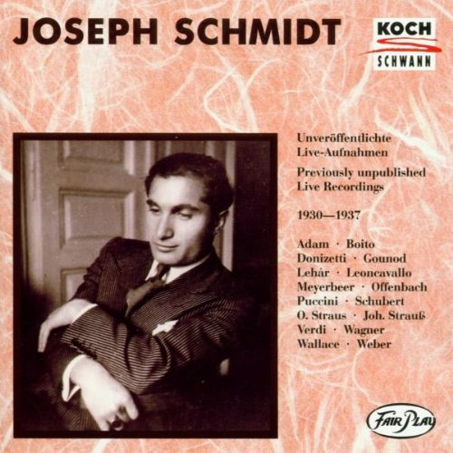 Joseph Schmidt Unpublished Recordings 1930 37 Schmidt (ten)