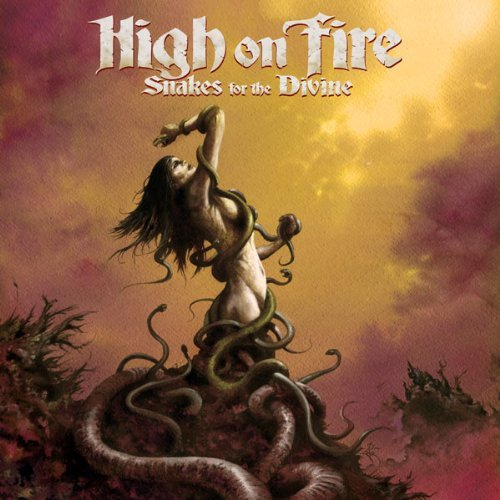 High On Fire Snakes For The Divine