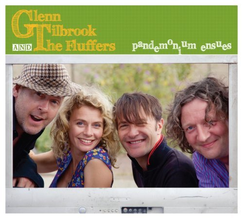 Glenn & The Fluffers Tilbrook Pandemonium Ensues