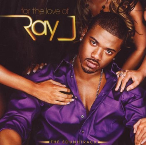 Ray J For The Love Of Ray J Soundtra Explicit Version