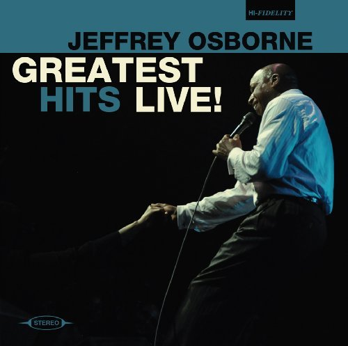 Jeffrey Osborne Greatest Hits Live