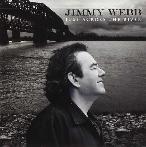 Jimmy Webb Just Across The River