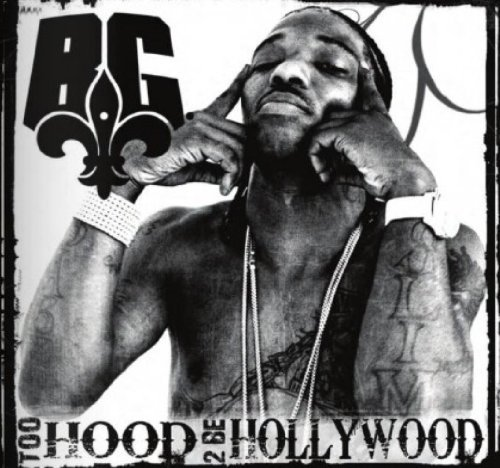 B.G. Too Hood 2 Be Hollywood Explicit Version