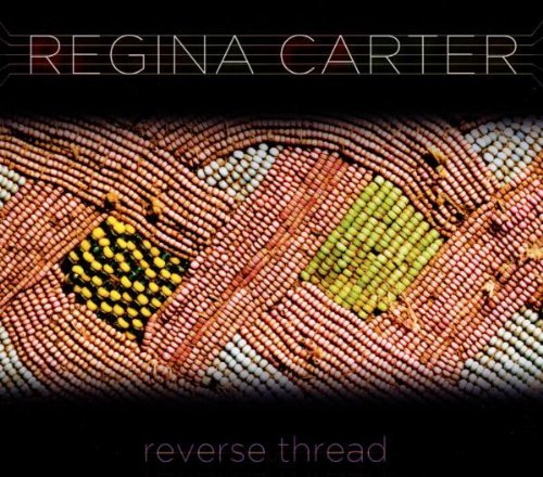 Regina Carter Reverse Thread