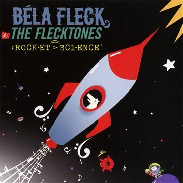 Bela & Flecktones Fleck Rocket Science