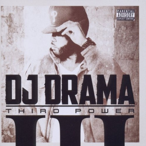 Dj Drama Third Power Explicit Version