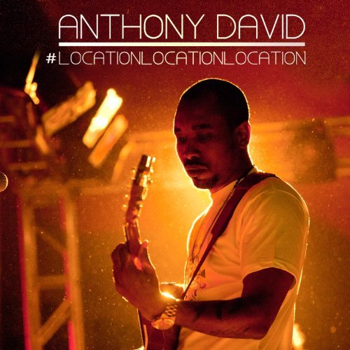 Anthony David Location Location Location Explicit Version