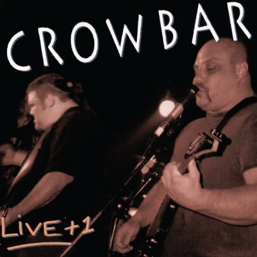 Crowbar Live + 1 Explicit Version