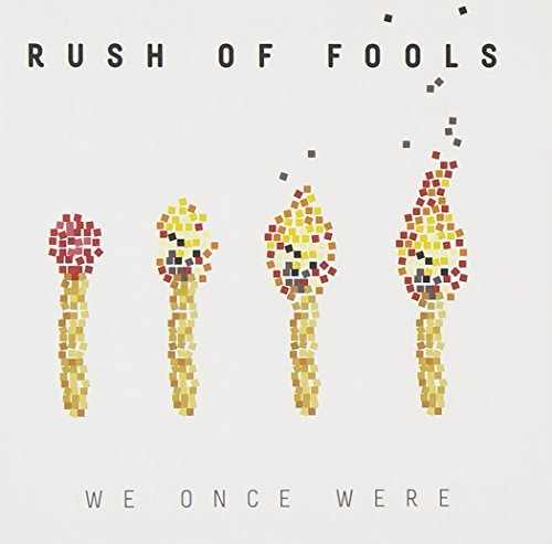 Rush Of Fools We Once Were