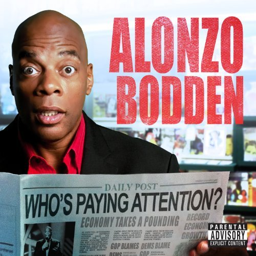 Alonzo Bodden Who's Paying Attention? Explicit Version