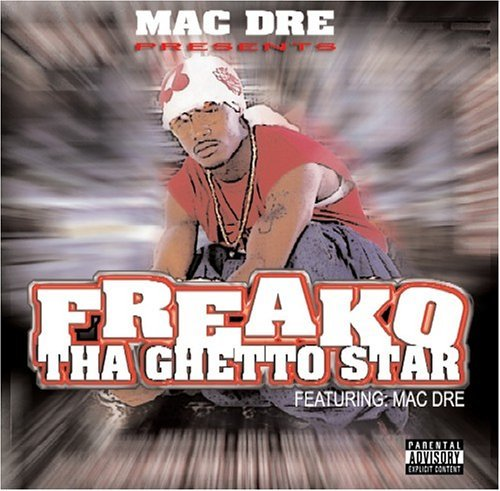 Freako Mac Dre Presents Ghetto Star Explicit Version
