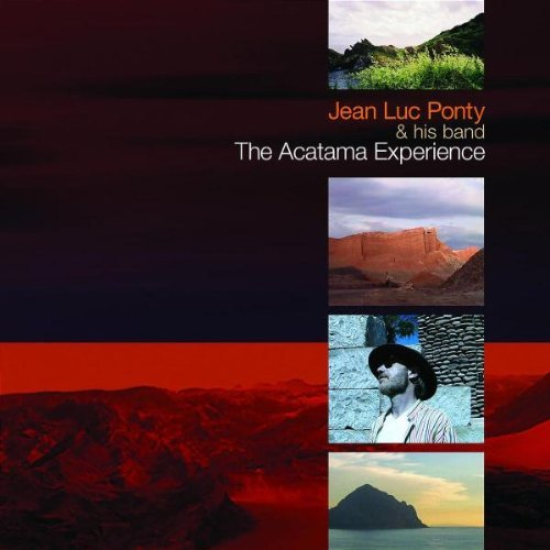Jean Luc Ponty Acatama Experience