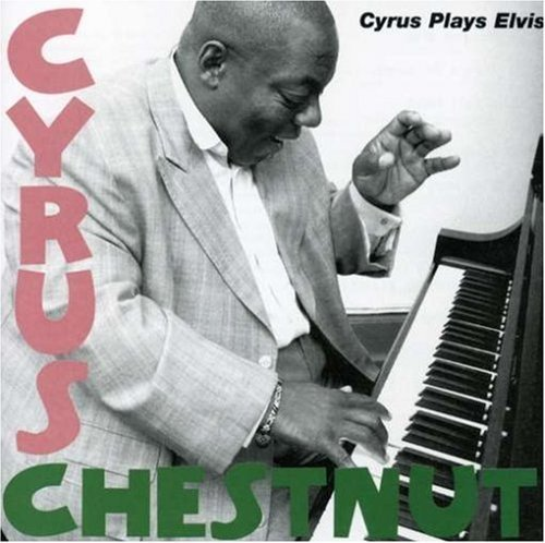 Cyrus Chestnut Cyrus Plays Elvis