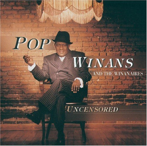 Pop Winans Uncensored