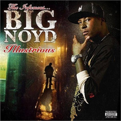 Big Noyd Illustrious Explicit Version