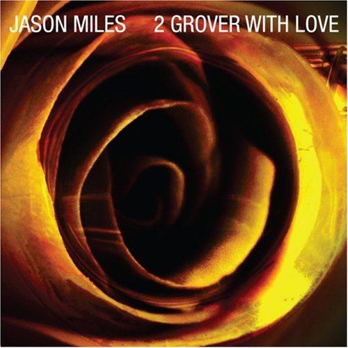 Jason Miles 2 Grover With Love