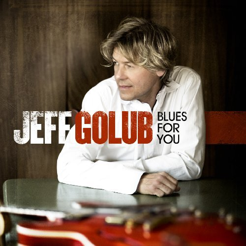 Jeff Golub Blues For You
